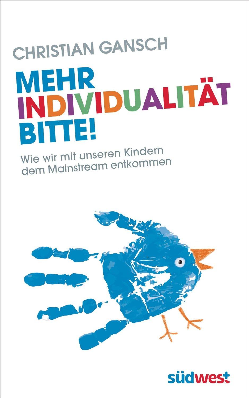 Mehr Individualität bitte! – gegen den Mainstream in der Erziehung